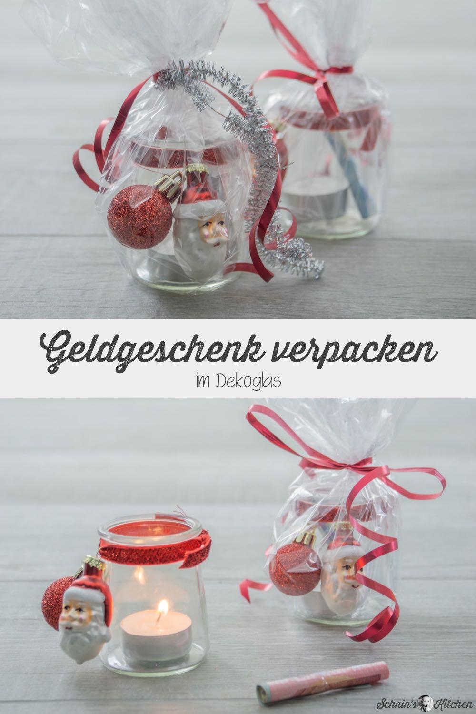 Geldgeschenke Weihnachtlich Verpacken Im Teelichtglas Schnin S Kitchen