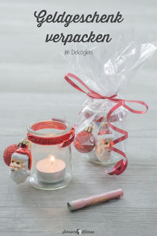 geldgeschenke weihnachtlich verpacken im teelichtglas schnin 39 s kitchen. Black Bedroom Furniture Sets. Home Design Ideas